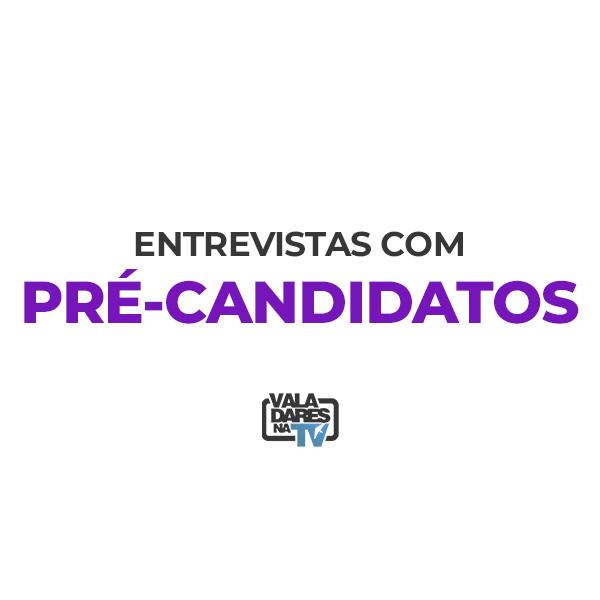 Entrevistas com Pré-candidatos